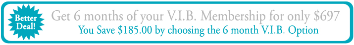 Save with the 6-Month V.I.B. Membership